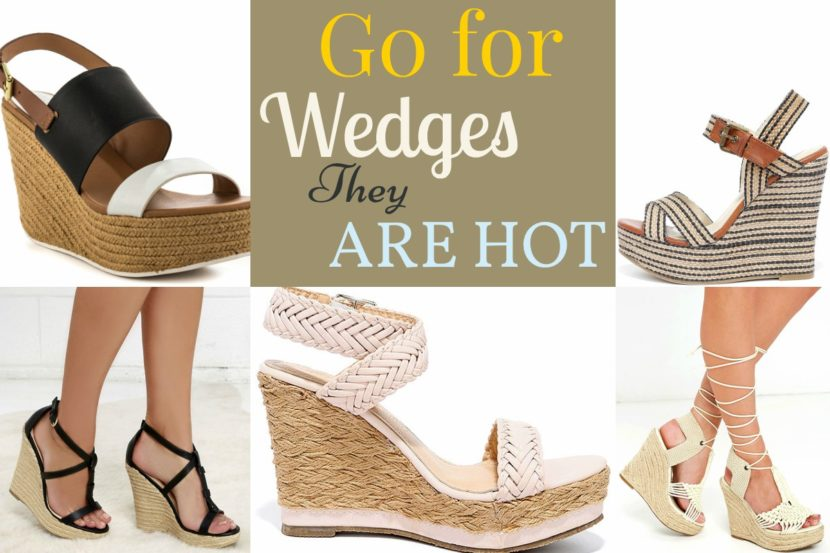 Go for Wedges They are Hot